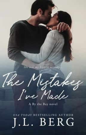 The Mistakes I've Made (By the Bay #4) by authorjlberg