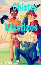 Chistes para Mestizos... 6!? by EOB_BOE