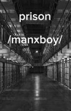 Prison (manxboy) by keepfightingkids