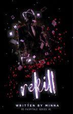 Rekill by Minna_A2