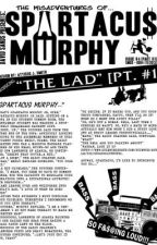 SPARTACUS MURPHY #4 - THE LAD PART 1(OF 2) by DavidSands