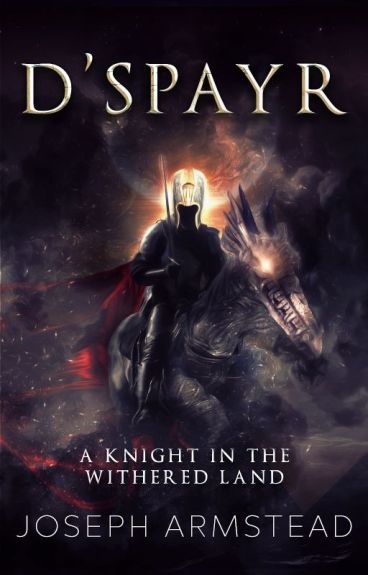 D'Spayr: A Knight in the Withered Land