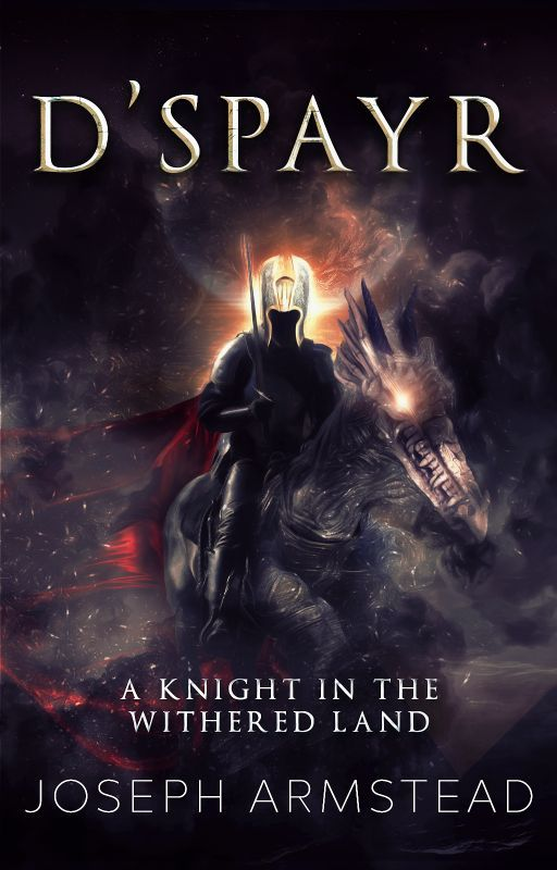 D'Spayr: A Knight in the Withered Land by JosephArmstead