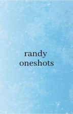 randy oneshots and aus by Ainchelada