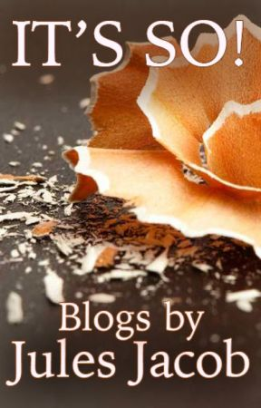 It's So!  Blogs by Jules Jacob by JulesPJacob