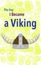 The Day I became a Viking by Indigo_Dragon