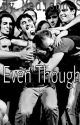Even Though- A Very Starkid Fanfiction by LaurensGoesRawr