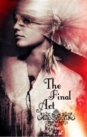 The Final Act (A Phantom of the Opera Phan Fic) by Red_Death96