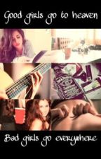 Good girls go to heaven, bad girls go everywhere (Camren Fanfic) by Samischlam