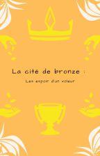 La cité de bronze : Les espoir d'un voleur by SunRaise4