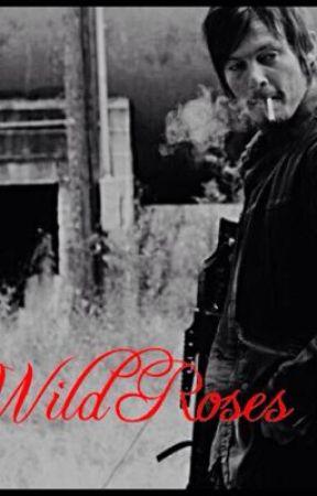 Wild Roses ~Daryl Dixon Love Story~• by betaa-baby