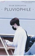 pluviophile | keum donghyun [ON HOLD] by chestnutbeomgyu