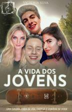 A Vida dos Jovens  by 1799Victoria_Silva