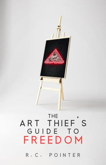 The Art Thief's Guide To Freedom
