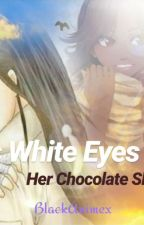 His White Eyes & Her Chocolate Skin (season 1) by BlackAnimex