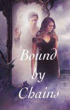 Bound by chains book 2  by jadiebabyxo