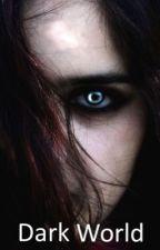 Dark world : Âmes soeurs by oceane941