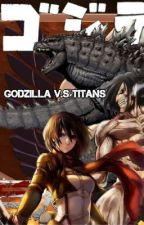Godzilla V.S. Titans. Book 1: Rise of the Kaiju Formers by Anime_Ghost_Rider