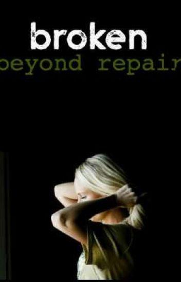 Broken beyond repair (Dis-continued)