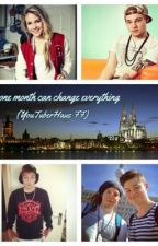 one month can change everything-(YouTuberHaus FF)...(PAUSIERT) by dying_angel13