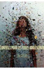 Conseils pour les filles adolescentes by Lxoxo12