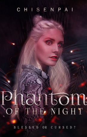 Phantom of the Night by CHISENPAI