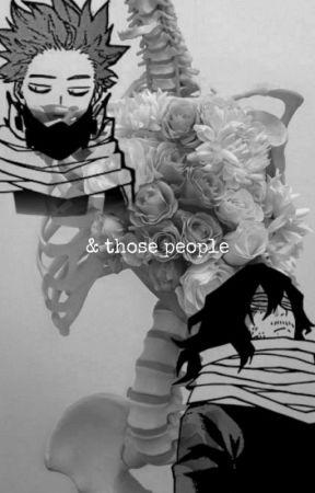 & Those People // S  Aizawa x Reader x H  Shinsou - Chapter