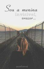 Sou a menina invisível, prazer... by pizzaloverxD