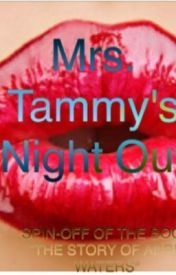 Mrs. Tammy's Night Out by Chickenfajitaman