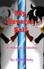 My Reverse Self: R! Boboiboy X Boboiboy (Rewriting) by GlowySnow