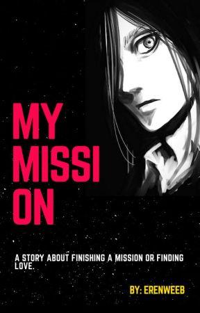 My Mission £RIREN£ by Erenweeb