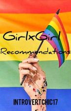 GirlxGirl Recommendations by introvertchic17
