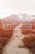 death wish || ✔ by vices-