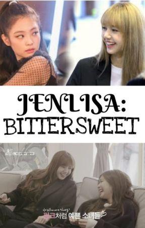 JENLISA : BITTERSWEET by missmandarin1