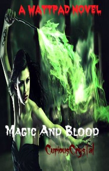 Magic And Blood