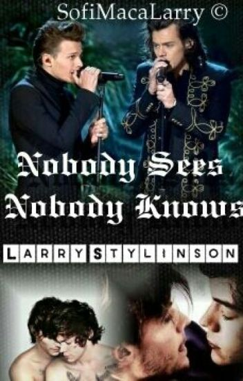 Nobody sees, Nobody knows (Hot)-Basada en la realidad de Larry Stylinson.