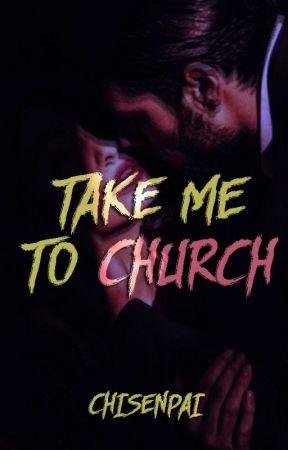 Take me to Church by CHISENPAI
