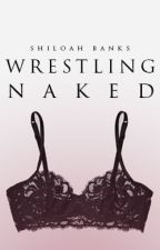 Wrestling Naked by nightclubs