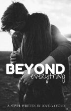 Beyond Everything by lovely135790