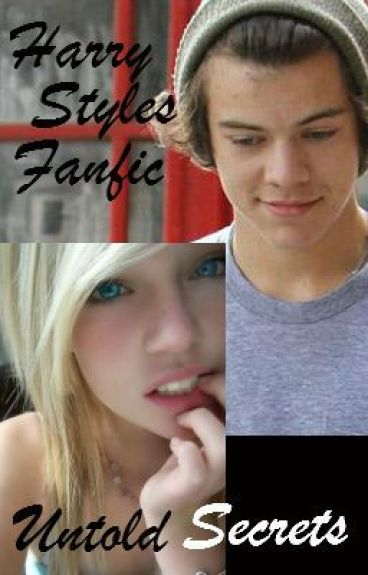 Untold Secrets ( Harry Styles Fanfic) by CoolStoryBabes