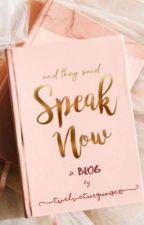 Speak Now | blog by TwelveTurquoise12