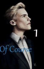 Of Course [1] ♫ - Draco Malfoy by inesxstories