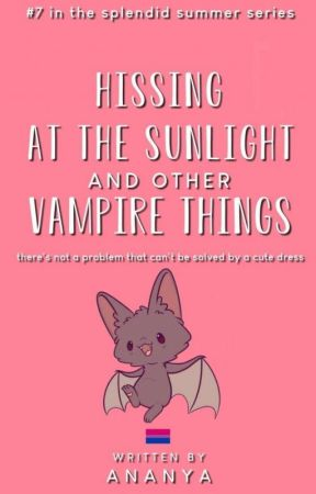 Hissing At the Sunlight and Other Vampire Things ✔ by saturnine--