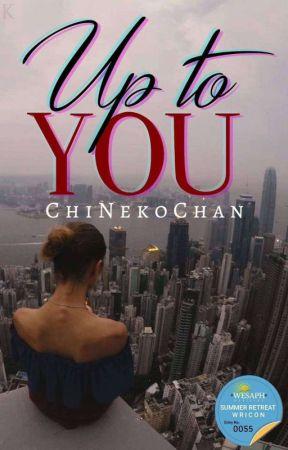 Up to You by ChiNekoChan