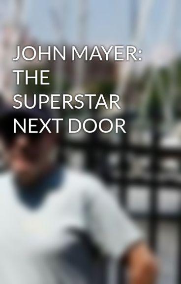 JOHN MAYER: THE SUPERSTAR NEXT DOOR by BrucePollock