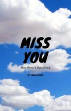 Miss You || MiMo [✓] by Muggens_