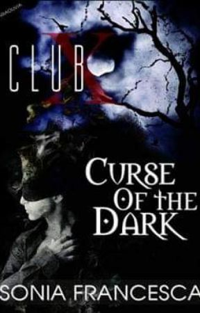 Club X 3: Curse Of The Dark by Sonia_Francesca