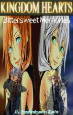 Bittersweet Memories (A Kingdom Hearts Fan-Fic) by KeepCalmImJess