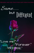 Same.... but Different by drowninjoonsdimples
