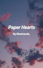 Paper Hearts by litaamanda_